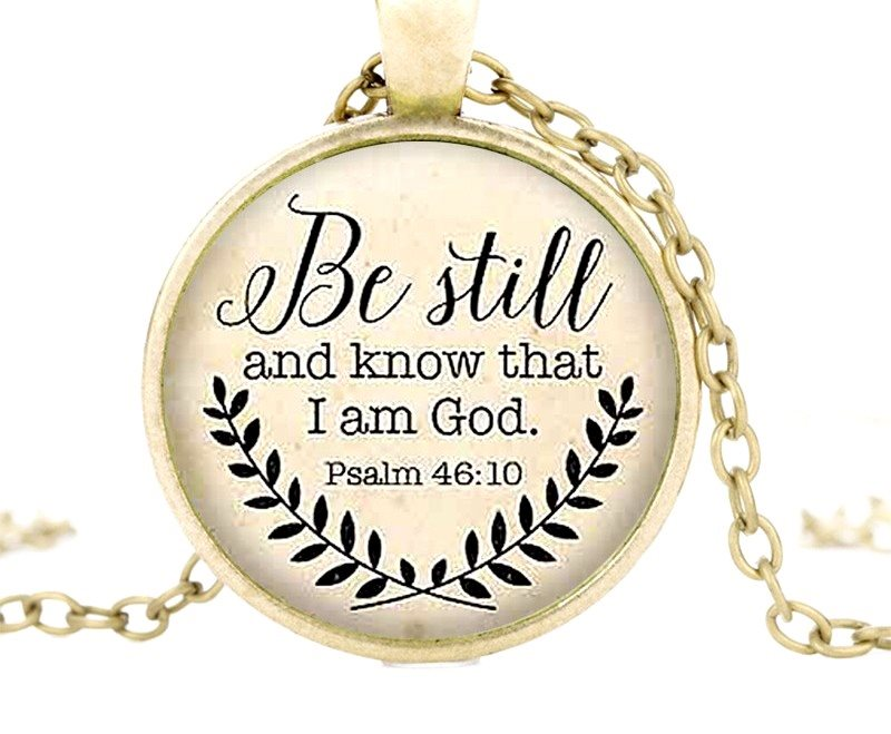 Scripture Pendant Be Still and Know that I am God Inspirational Necklace Christian Jewelry w/ Gold Chain JW103