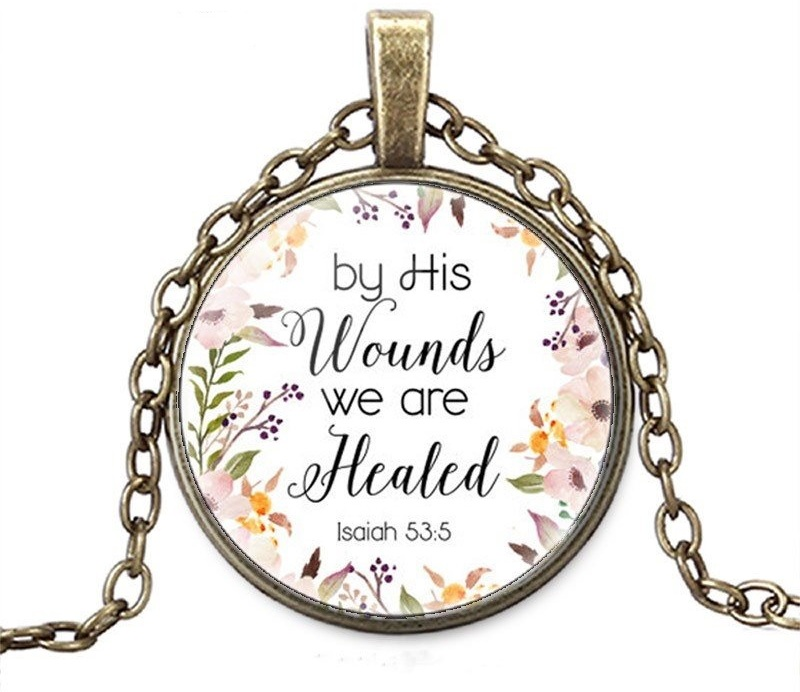 Necklace Scripture Pendant By His Wounds We are Healed Inspirational Christian Jewelry w/ Gold Chain JW108