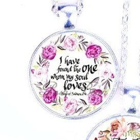 Scripture Necklace I Have Found The One Whom My Soul Loves Pendant Inspirational Christian Jewelry w/ Silver Chain JW116
