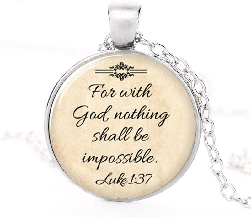 Scripture Pendant Necklace For with God nothing Shall be impossible Inspirational Christian Jewelry w/ Silver Chain JW222
