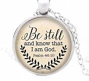 "Scripture Pendant ""Be Still and Know that I am God"" Inspirational Necklace Christian Jewelry w/ Silver Chain JW103"