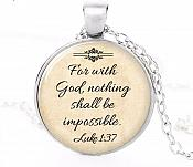 "Scripture Pendant Necklace ""For with God nothing Shall be impossible"" Inspirational Christian Jewelry w/ Silver Chain JW222"
