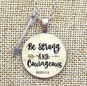 Be Strong and Courageous Necklace Pendant Scripture Inspirational Jewelry w/ Silver Chain JW238