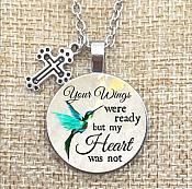 Necklace Pendant Your Wings were Ready but My Heart was Not Inspirational Christian Jewelry w/ Silver Chain JW302