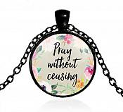"Scripture Pendant Necklace ""Pray Without Ceasing"" Inspirational Christian Jewelry w/ Black Chain JW316"